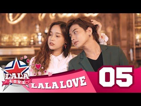 LA LA LOVE | TẬP 5 | ANH LÀ CỦA EM (Phim Tương Tác)