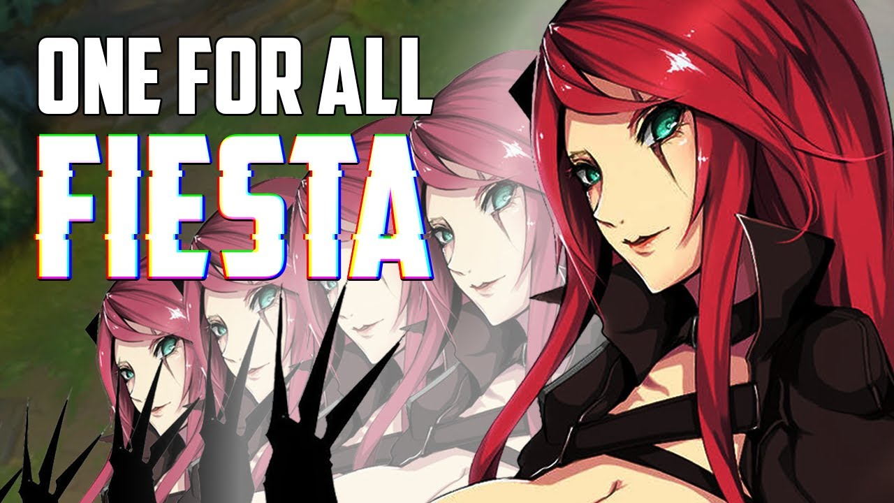 KATARINA ONE FOR ALL IS A FIESTA - League of Legends | Katlife