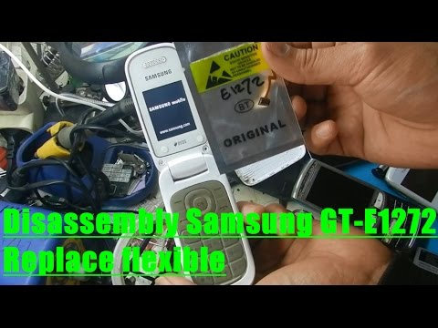Disassembly Samsung Gt E1272 Replace Flexible Youtube