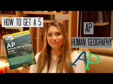 HOW TO GET A 5: AP Human Geography