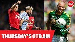 OTB AM | #MUFC fall short, Andy Mitten, Kieran Donaghy's Shot Clock, JD's golf tips, Deals |