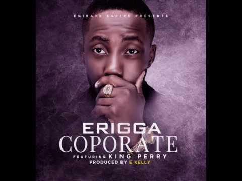 Download Erigga - Coporate ft King Perry