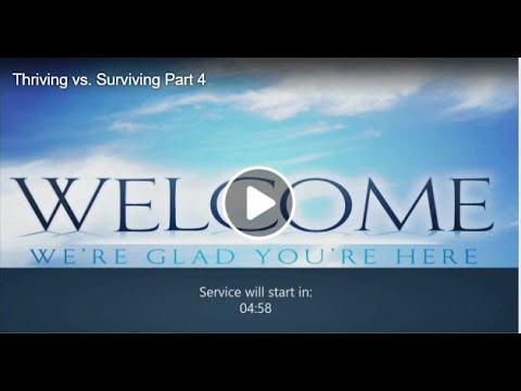Thriving vs. Surviving Part 4