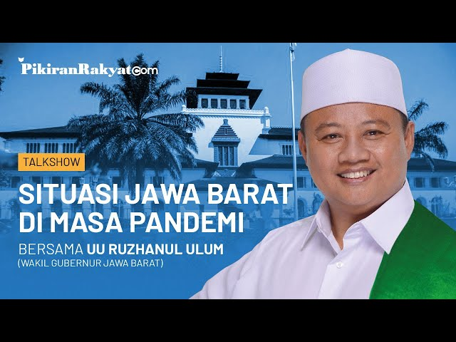 Bincang 3M: Situasi Jawa Barat di Masa Pandemi, Bersama Wakil Gubernur Jawa Barat Uu Ruzhanul Ulum