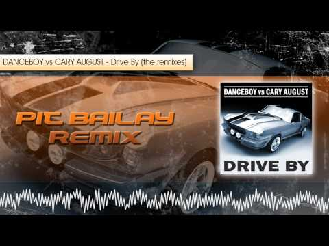 Danceboy vs Cary August - Drive By (Pit Bailay Radio Cut)