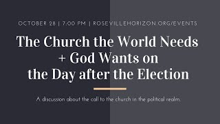 The Church the World Needs and God Wants on the Day After the Election