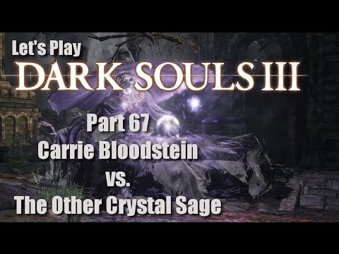 AYTIWS Plays Dark Souls 3: Part 67 - Carrie Bloodstein vs The Other Crystal Sage