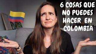 6 COSAS QUE NO PUEDES HACER EN COLOMBIAViajar con Vic