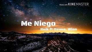 Reik - Me Niego ft. Ozuna, Wisin (LETRA) | 2018