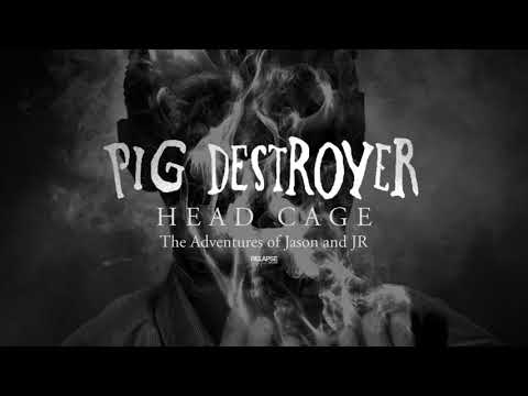 PIG DESTROYER - The Adventures of Jason and JR (Official Audio)