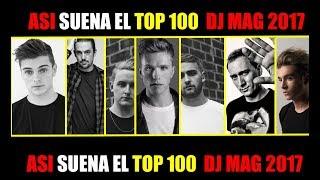 ASI SUENA EL TOP 100 DJ MAG 2017 100 CANCIONES 100 DJS