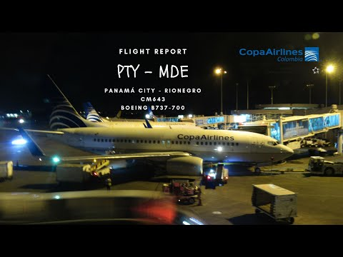 FLIGHT REPORT / PTY - MDE  / Copa Airlines Colombia  CM643 Boeing 737-700 / HP-1372-CMP