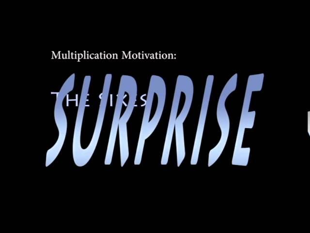 Multiplication Motivation The Sixes Surprise