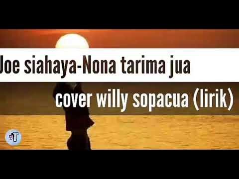 Willy Sopacua - Nona Tarima Jua_Joe Siahaya (cover) Lirik