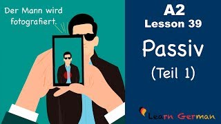 A2 - Lesson 39 | Passiv (Teil 1) | Passive voice in German | German for beginners