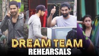 DREAM TEAM Dance Rehearsals:  Varun Dhawan, Alia Bhatt, Sidharth Malhotra