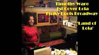Kinky Boots: Timothy Ware - Land of Lola