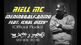 Riell Mc Meninggalkanmu Ft Ichal Dizzy Official Audio
