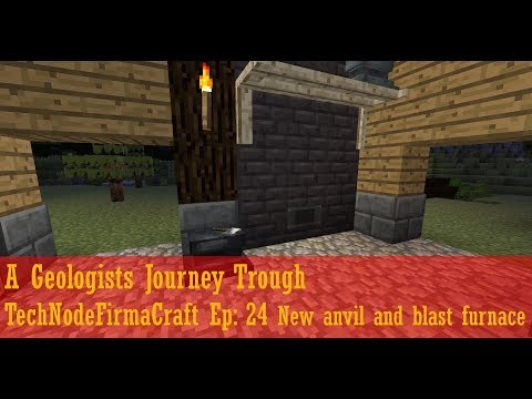 A Geologists Journey Trough TechNodeFirmaCraft Ep: 24 New Anvil and Blast furnace