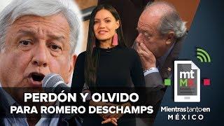 Perdón y olvido para Romero Deschamps I Mientras Tanto en México