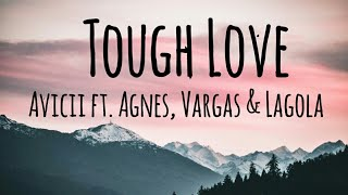 Avicii ~ Tough Love ft. Agnes, Vargas & Lagola (Lyrics)
