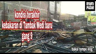 Download Kondisi terakhir kebakaran di tambak Wedi baru gang 9 bakul tempe vlog Mp3 and Videos