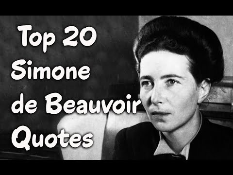Top 20 Simone de Beauvoir Quotes (Author of The Second Sex)