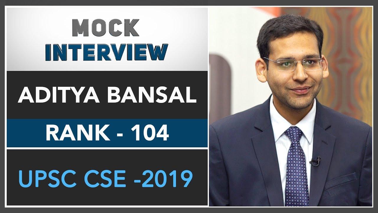 IAS Topper Aditya Bansal Rank – 104 (UPSC CSE 2019) | Mock Interview