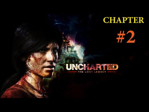 UNCHARTED: The Lost Legacy Walkthrough Chapter 2 : Infiltration (BCP Gaming)