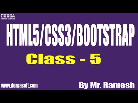 HTML5/CSS3/BOOTSTRAP Tutorial || Class - 5 || by Mr. Ramesh On 17-09-2019 thumbnail