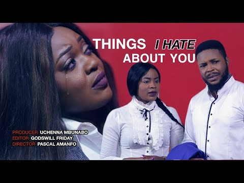 Things I Hate About You - Latest 2017 Ghallywood/Nollywood Movie