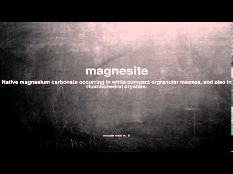 What does magnesite mean