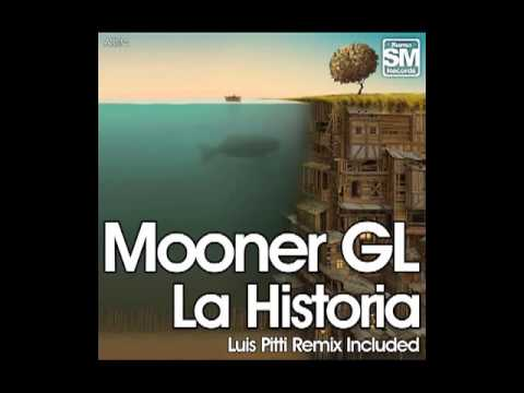 Mooner GL - La Historia (Luis Pitti Remix) [[Suma Records]]