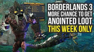 Borderlands 3 DLC - New Event Gives Extra Anointed Loot, XP & More (BL3 Legendary Farm)