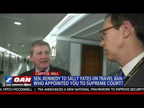 Sen. Kennedy to Sally Yates: Who appointed you to Supreme Court?