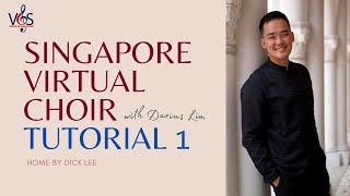 Singapore Virtual Choir Tutorial Part 1 - Home by Dick Lee
