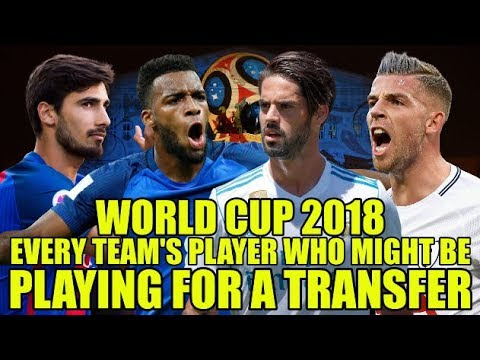World Cup 2018: Every Team's Player Who Might Be Playing For A Transfer