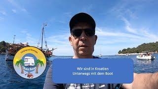 Wir sind in Kroątien #Unterwegs mit dem Boot