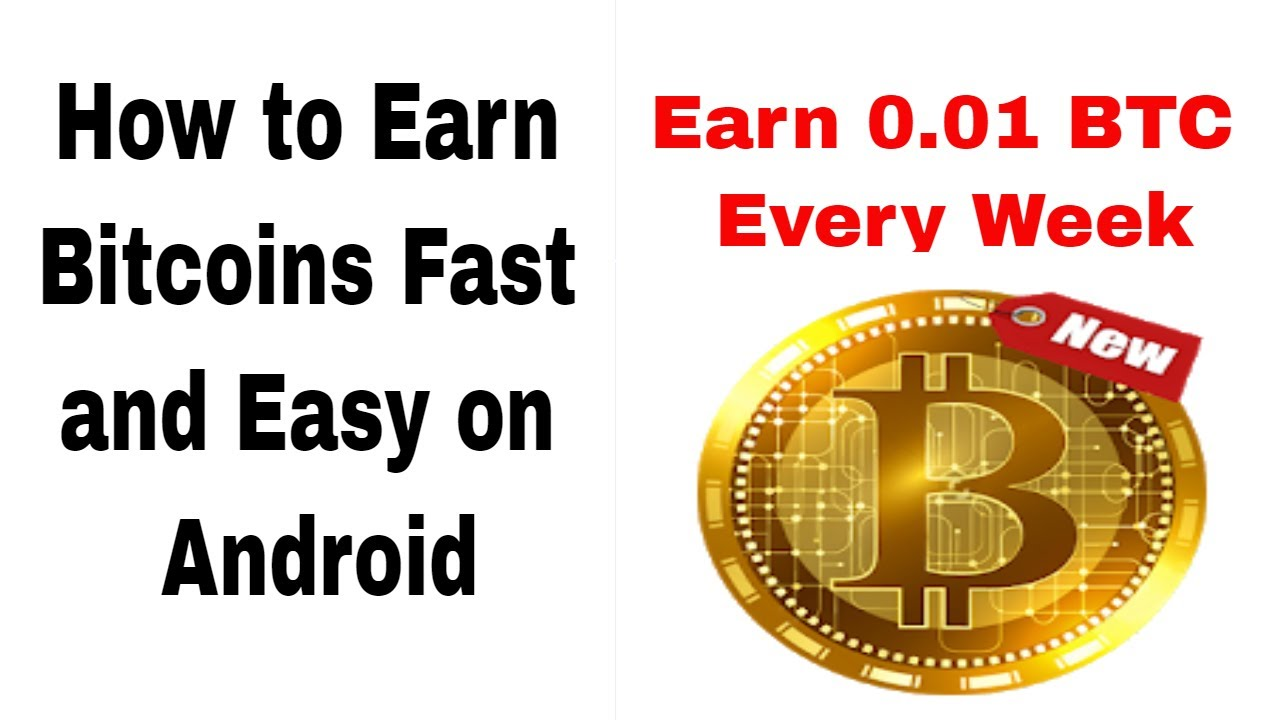 How To Earn Bitcoins Fast And Easy On Android Free Bitcoin Earning App 2019 -
