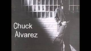 Chuck Alvarez - The Balder I Go The Hairier I Get