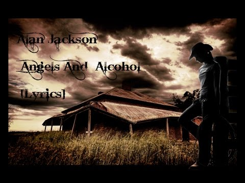 Alan Jackson - Angels And Alcohol [Lyrics]