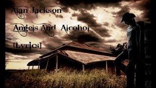 Video Alan Jackson - Angels And Alcohol [Lyrics] download MP3, 3GP, MP4, WEBM, AVI, FLV Juli 2018