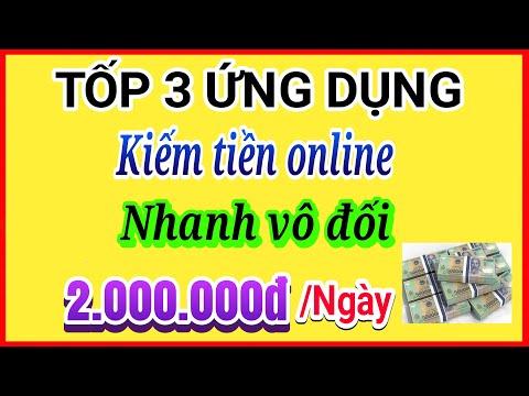 Tốp 3 Ứng Dụng Kiếm Tiền Online Nhanh Vô Đối 2.000.000 Triệu/Ngày