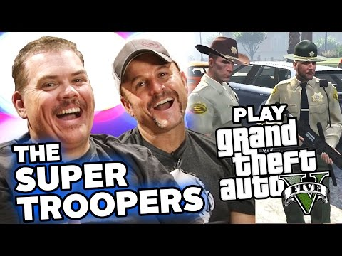 THE SUPER TROOPERS PLAY GRAND THEFT AUTO V