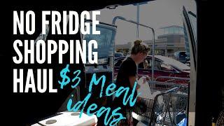 MASSIVE Walmart Grocery Haul | $3 Meals | Vanlife No Fridge Diet