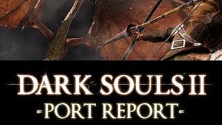 Dark Souls II: Port Report