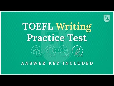TOEFL Practice Test - The Writing Section (2019)