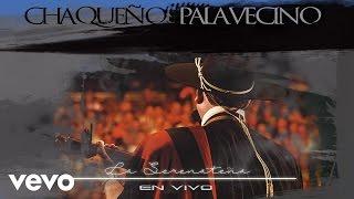 Chaqueño Palavecino - La Serenateña