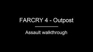 FARCRY 4 | Outpost Walkthrough - Smuggler village (Assault)
