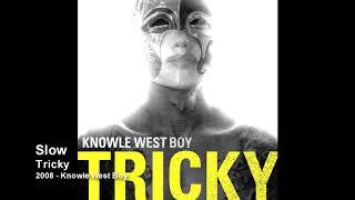 Tricky - Slow [2008 - Knowle West Boy]